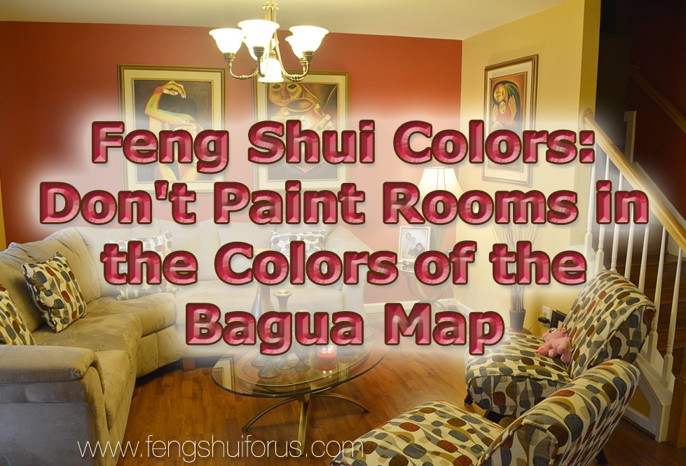 Feng Shui Colors Don 39 T Paint Rooms In The Colors Of The
